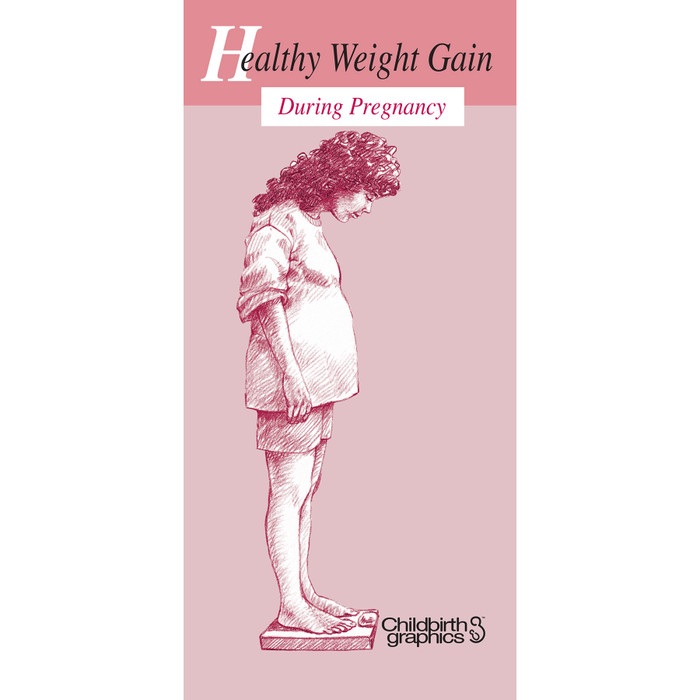 healthy weight gain during pregnancy 8-panel pamphlet, healthy weight gain for healthy baby as well as healthy weight loss postpartum, Childbirth Graphics, 38034