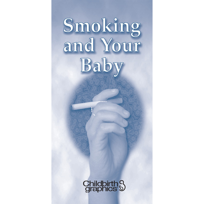 Smoking and your baby two-color pamphlet cover shown, emphasizes dangers of smoking to mother and baby, Childbirth Graphics, 38619