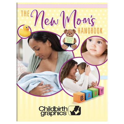 The New Mom's Handbook for postpartum care, newborn care, and breastfeeding education from Childbirth Graphics, 53502